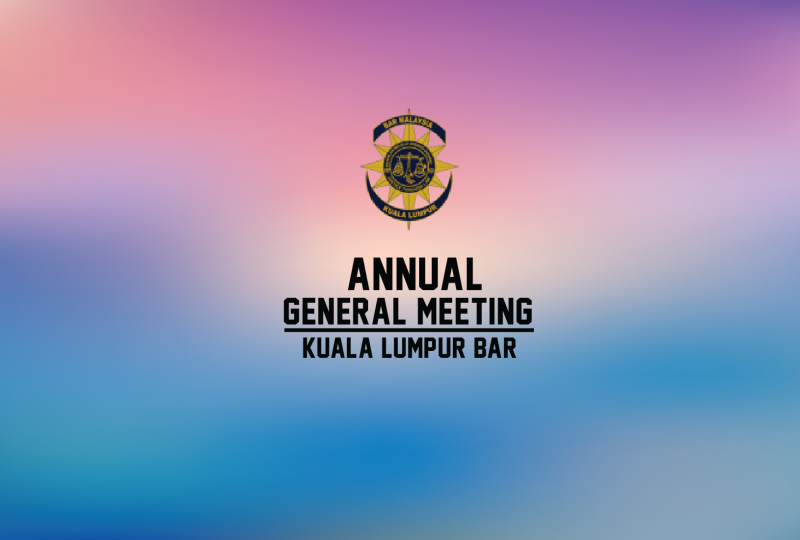 27th Annual General Meeting of the Kuala Lumpur Bar | Closure of KL Bar Secretariat